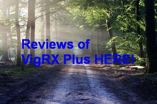 VigRX Plus Review 2019