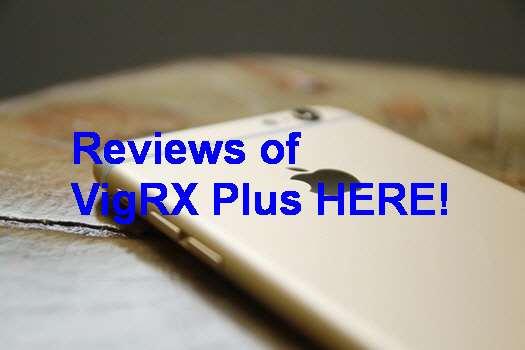 Temoignage Pilule VigRX Plus